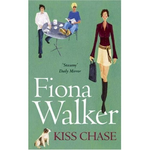 Classic Chick Lit Kiss Chase By Fiona Walker