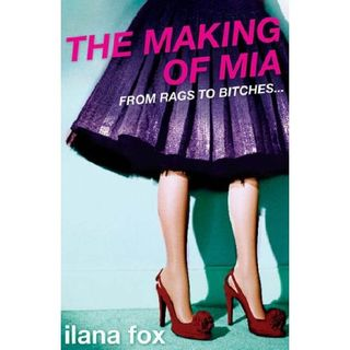 The Making of Mia by Ilans Fox