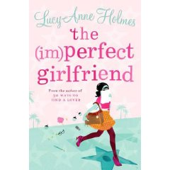 The Imperfect Girlfriend by Lucy Anne Holmes