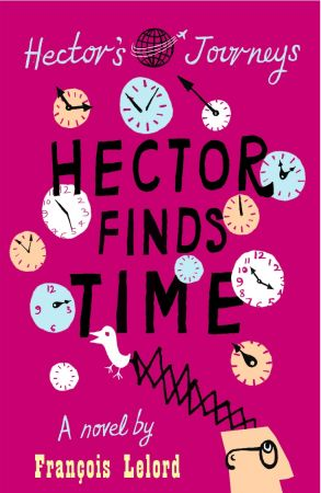 Review Hector Finds Time By Francois Lelord Novelicious