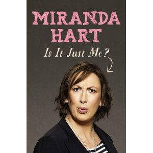 Miranda Hart - Is It Just Me? - WH Smith