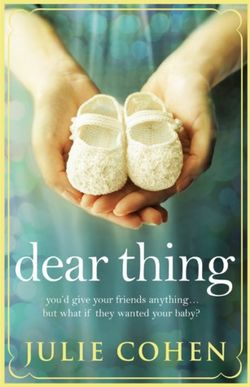 Dear Thing by Julie Cohen