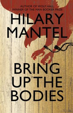 Hilary Mantel-Bring up the Bodies