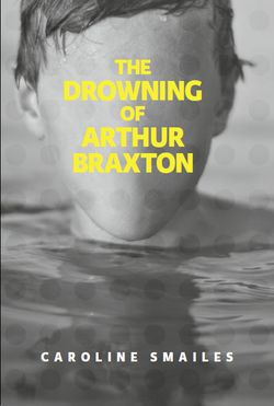 The-Drowning-of-Arthur-Braxton_cover