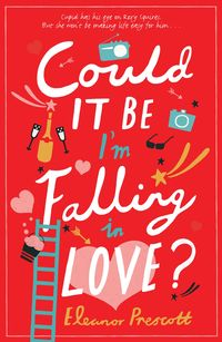 Could It Be Im Falling In Love by Eleanor Prescott