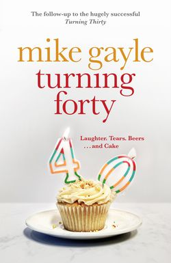 Turning Forty by Mike Gayle