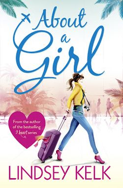 Review About A Girl By Lindsey Kelk Novelicious Com