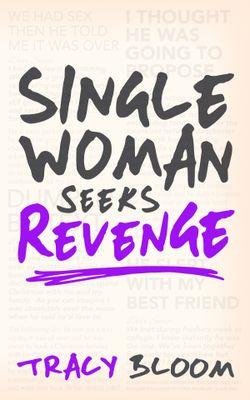 Single Woman Seeks Revenge by Tracy Bloom