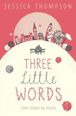 Three Little Words by Jessica Thompson