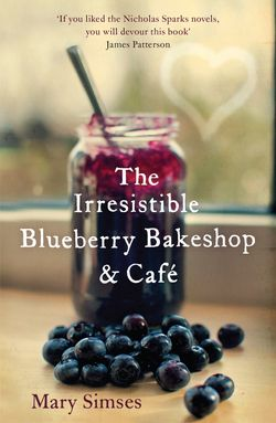 The Irresistable Blueberry Bakeshop & Cafe by Mary Simses