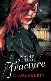 Night School: Fracture by C. J. Daugherty