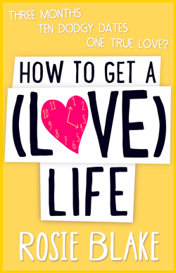 How To Get A (Love) Life by Rosie Blake Cover