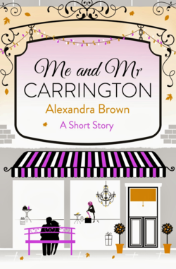 Me and Mr Carrington by Alexandra Brown