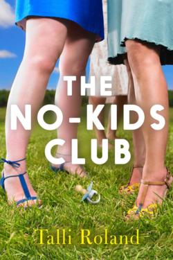 The No-Kids Club by Talli Roland