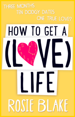 How To Get A (Love) Life by Rosie Blake Cover (1)