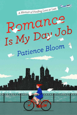 Romance Is My Day Job by Patience Bloom