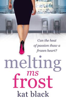 Melting Ms Frost by Kat Black
