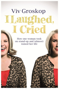 I Laughed, I Cried: One Woman, One Hundred Days, The Mother of all Challenges by Viv Groskop