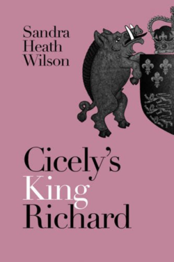 Cicely's King Richard by Sandra Heath Wilson