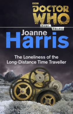 The Loneliness of the Long-Distance Time Traveller by Joanne Harris