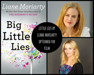 Liane Moriarty's Little Lies Optioned by Reese Witherspoon and Nicole Kidman