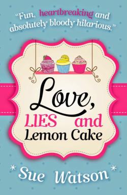 Love Lies and Lemon Cake by Sue Watson