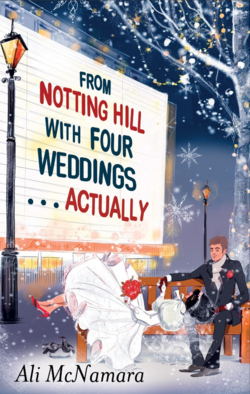 From Notting Hill With Four Weddings ... Actually by Ali McNamara