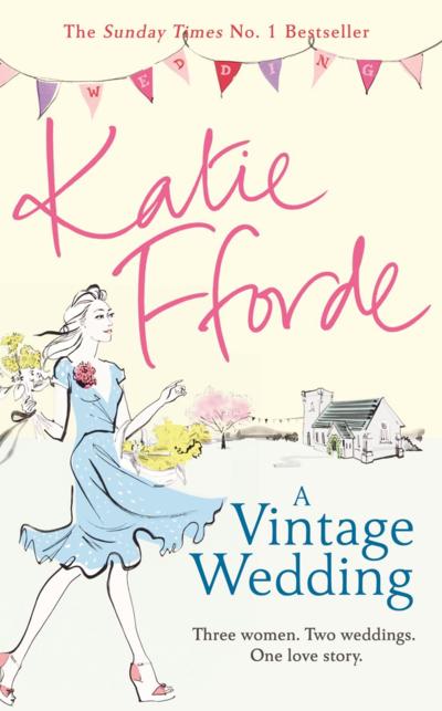 A Vintage Wedding by Katie Fforde
