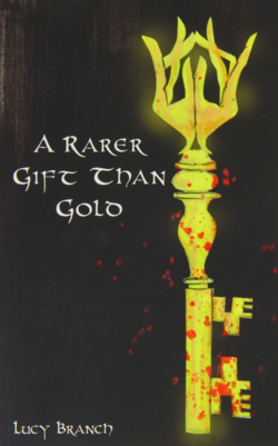 A Rarer Gift Than Gold by Lucy Branch