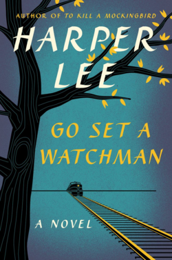 Go Set a Watcman by Harper Lee