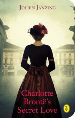 Charlotte Bronte's Secret Lover by Jolien Janzing