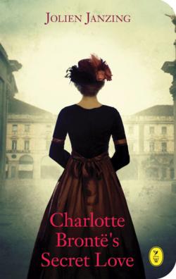 Charlotte Bronte's Secret Lover by Jolien Janzing