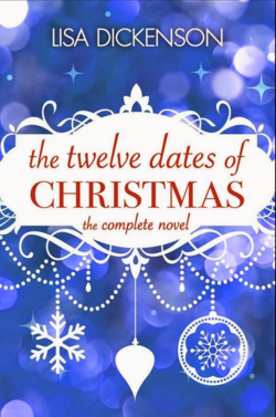 The Twelve Dates of Christmas by Lisa Dickenson