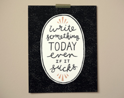 Write Something Today Print