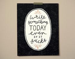 Write Something Today Print