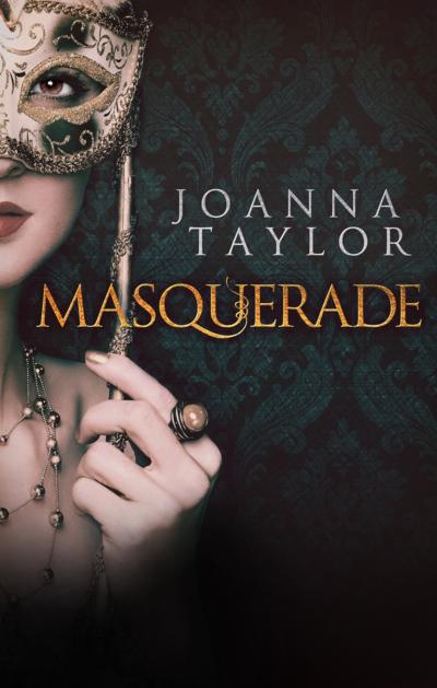 Masquerade by Joanna Taylor