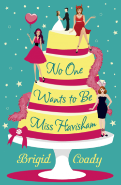 No One Wants to Be Miss Havisham by Brigid Coady