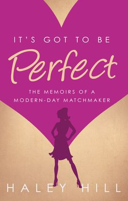 It's Got to by Perfect by Haley Hill