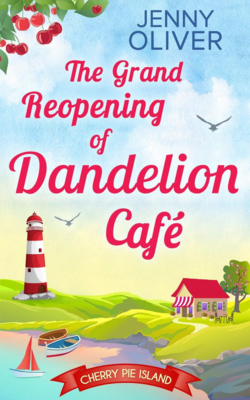 The Grand Reopening of the Dandelion Cafe by Jenny Oliver