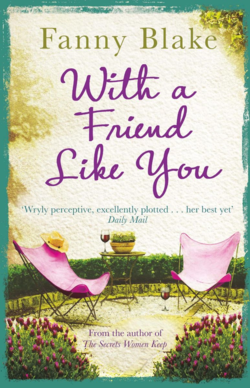 With A Friend Like You by Fanny Blake