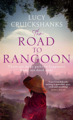 The Road to Rangoon by Lucy Cruickshanks